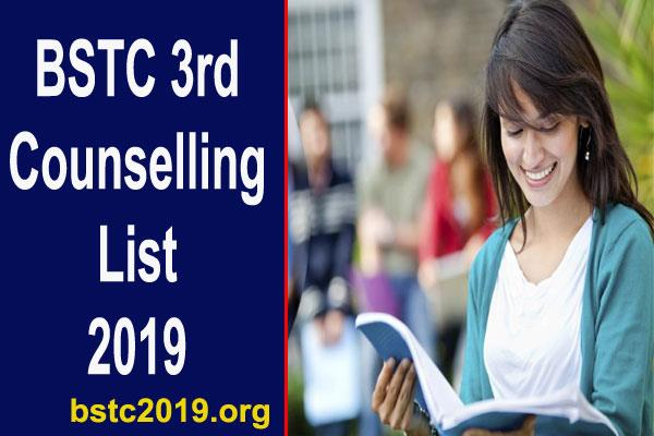 bstc 3rd counselling list 2019 released check for direct link
