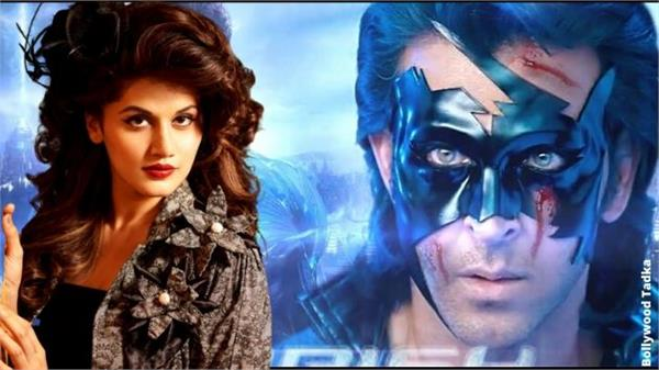 tapsee pannu saying about krrish 4
