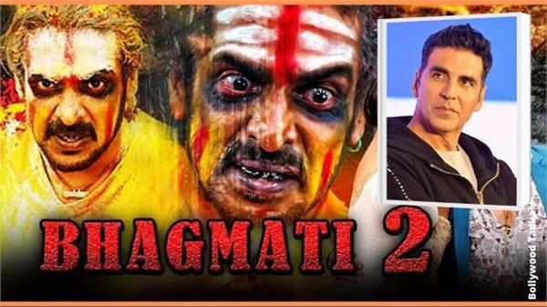 bhagmati 2 akshay kumar
