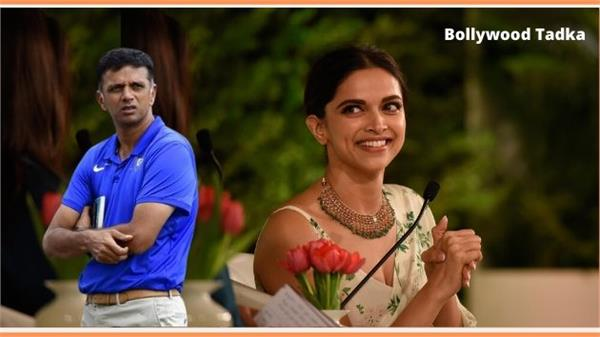 deepika padukone saying about rahul dravid