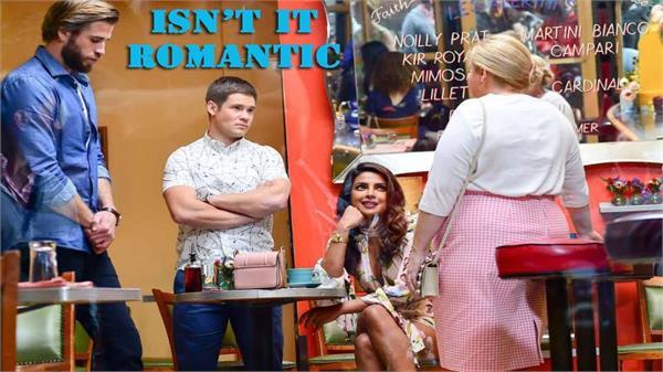 priyanka chopra s new hollywood film isn t it romantic