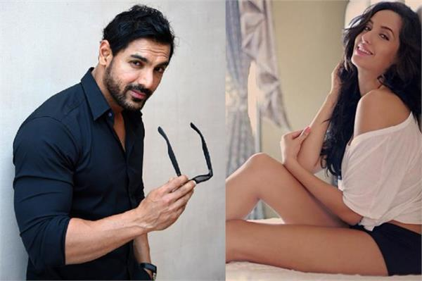 john abraham saying about nora fatehi
