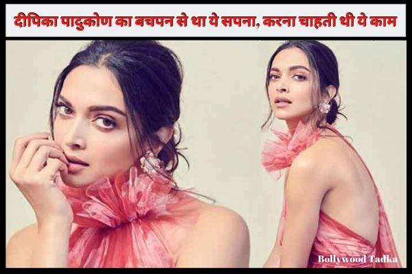 deepika padukone saying about her childhood wish