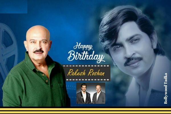 some interesting fact rakesh roshan birthday special