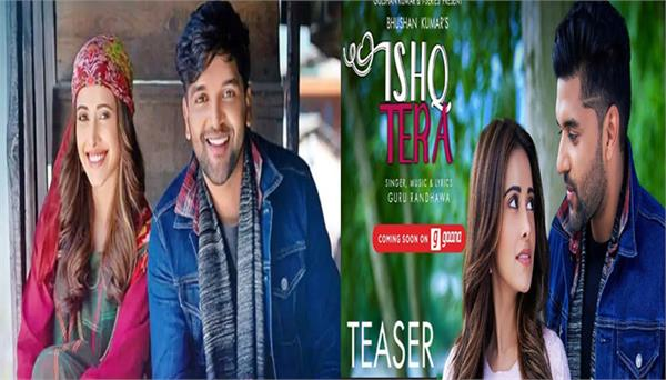 guru randhawa and nushrat bharucha news song ishq tera