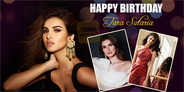 tara sutaria birthday special