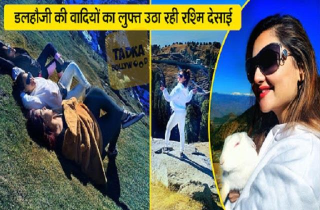 rashami desai shares photos from dalhosie vacation