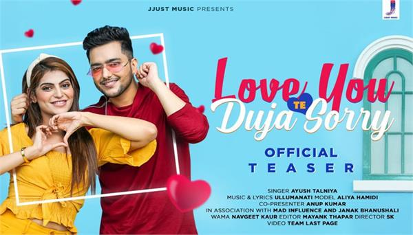 teaser of the song love you te doja sorry released