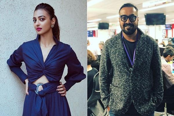 radhika apte support anurag kashyap said i have felt secure in your presence