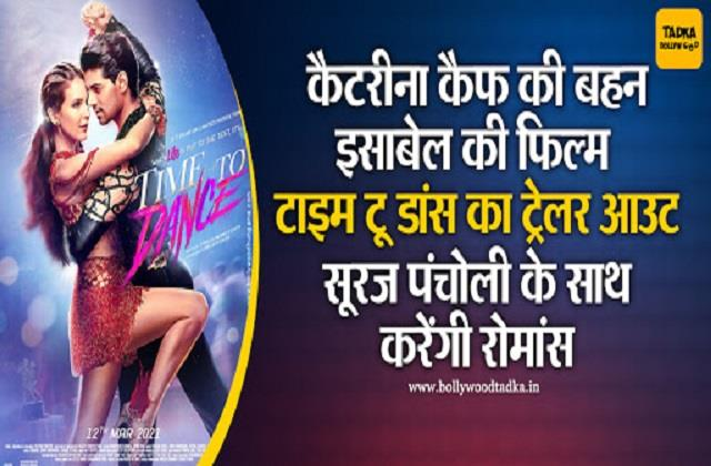 isabelle kaif and sooraj pancholi film time to dance trailer out