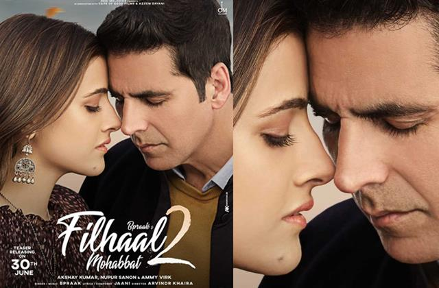 akshay kumar romantic with nupur sanon in  filhaal 2  poster